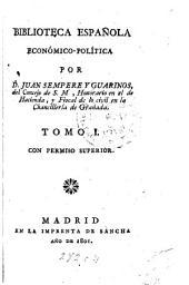 Biblioteca española ecónomico-política: Volumen 1