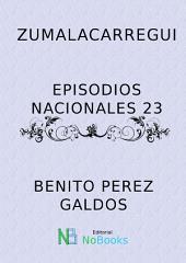 Zumalacarregui: Episodios Nacionales 23