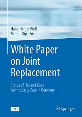 White Paper on Joint Replacement