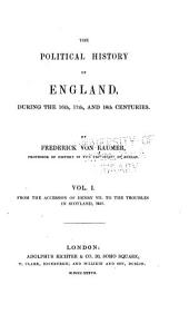 The Political History of England, During the 16th, 17th and 18th Centuries: Volume 1