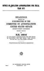 Office of Education Appropriations for Fiscal Year 1971, Hearings Before ... 91-2, on H.R. 16916