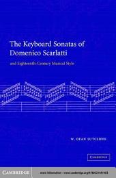 The Keyboard Sonatas of Domenico Scarlatti and Eighteenth-Century Musical Style