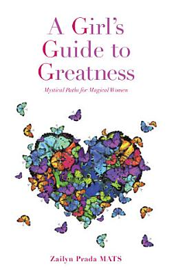A Girl s Guide to Greatness PDF