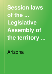 Session Laws of the ... Legislative Assembly of the Territory of Arizona: Volume 20