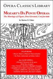 Mozart's Da Ponte Operas: The Marriage of Figaro, Don Giovanni, Cosi Fan Tutte