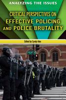 Critical Perspectives on Effective Policing and Police Brutality PDF
