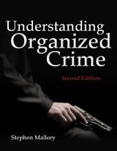 Understanding Organized Crime: Edition 2