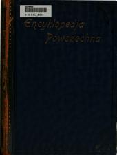 S. Orgelbranda Encyklopedja powszechna z ilustracjami i mapami: Tom 5