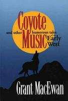 Coyote Music and Other Humorous Tales of the Early West PDF