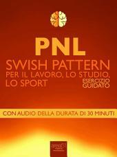 PNL. Swish Pattern: Esercizio guidato