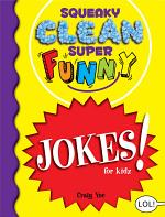 Squeaky Clean Super Funny Jokes for Kidz