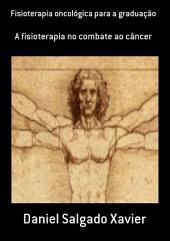Fisioterapia Oncológica Para A Graduação