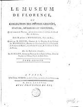 Le Museum de Florence, ou Collection des pierres gravées, statues, médailles et peintures, qui se trouvent à Florence, principalement dans le Cabinet du Grand Duc de Toscane: Volume2