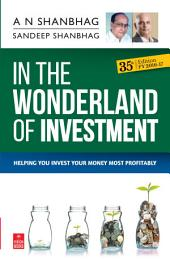 In the Wonderland of Investment (FY 2016-17): 35th Edition