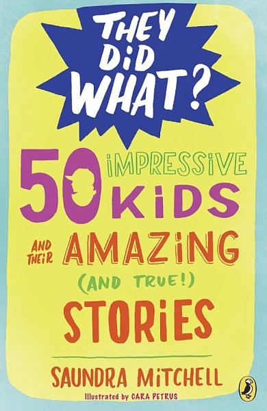 Download 50 Impressive Kids and Their Amazing  and True   Stories Book
