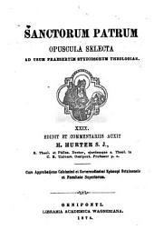 Sanctorum patrum opuscula selecta ad usum praesertim studiosorum theologiae: Volume 31