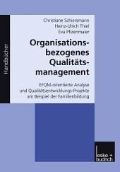Organisationsbezogenes Qualitätsmanagement: EFQM-orientierte Analyse und Qualitätsentwicklungs-Projekte am Beispiel der Familienbildung