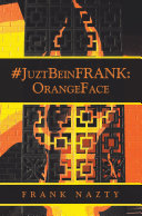 #Juztbeinfrank:Orangeface