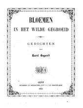 Bloemen in het wilde gegroeid: gedichten