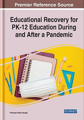 Educational Recovery for PK 12 Education During and After a Pandemic