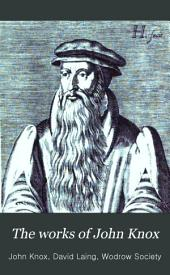 The Works of John Knox: Volume 6