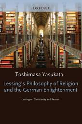 Lessing's Philosophy of Religion and the German Enlightenment