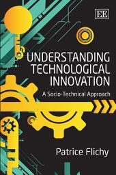 Understanding Technological Innovation: A Socio-technical Approach