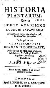 Historia plantarum quae in horto academico Lugduni-Batavorum ...