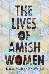 The Lives of Amish Women PDF