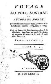 Voyage au Pôle austral et autour du monde, fait sur les vaisseaux de roi l'Aventure & la Résolution en 1772, 1773, 1774 & 1775: Volume1