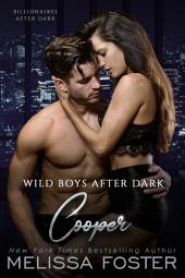 Wild Boys After Dark: Cooper (Wild Billionaires After Dark)
