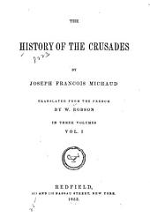 The History of the Crusades: Volume 1