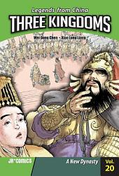 Three Kingdoms Volume 20: A New Dynasty
