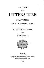 Histoire de la littérature française sous la restauration: Volume2