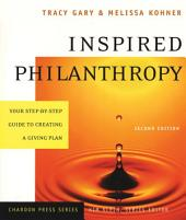 Inspired Philanthropy: Your Step-by-Step Guide to Creating a Giving Plan, Edition 2