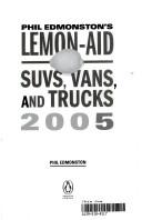 Phil Edmonston's Lemon-Aid SUVs, Vans, and Trucks 2005