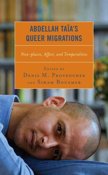 Download Abdellah Ta  a   s Queer Migrations Book