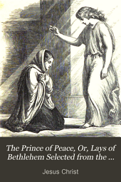 The Prince of peace; or, Lays of Bethlehem, selected from the British poets