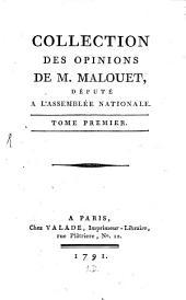 Collection des opinions de M. Malouet: Volume1