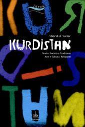 Kurdistan. Storia, economia e risorse, società e tradizioni, arte e cultura, religione