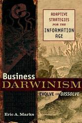 Business Darwinism Evolve Or Dissolve Book PDF