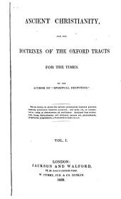 Ancient Christianity and the Doctrines of the Oxford Tracts for the Times: Volume 1
