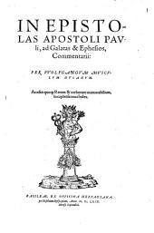 In Epistolas Apostoli Pauli ad Galatas, et Ephesios Commentarii