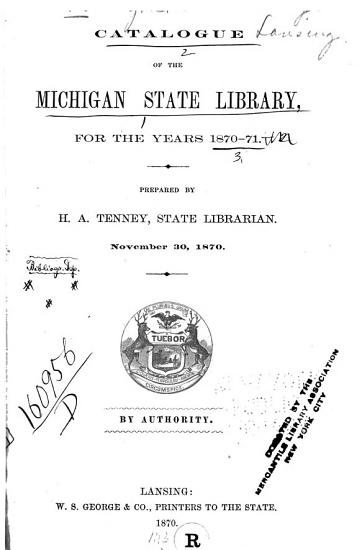 Catalogue of the Michigan State Library for the Years 1870 71 PDF