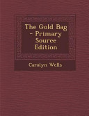 The Gold Bag   Primary Source Edition PDF