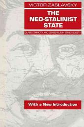 The Neo-Stalinist State: Class, Ethnicity, and Consensus in Soviet Society