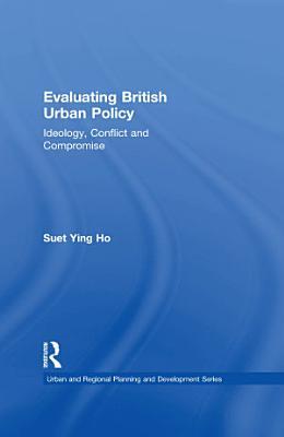 Evaluating British Urban Policy PDF