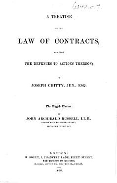 A Practical Treatise on the Law of Contracts  not under Seal  and upon the usual defences to actions thereon  The second edition greatly enlarge PDF