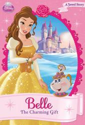 Disney Princess: Belle: The Charming Gift