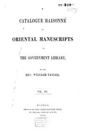 A Catalogue Raisonné of Oriental Manuscripts in the Government Library: Volume 3